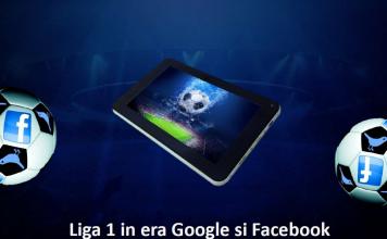 Liga 1 in era Google si Facebook